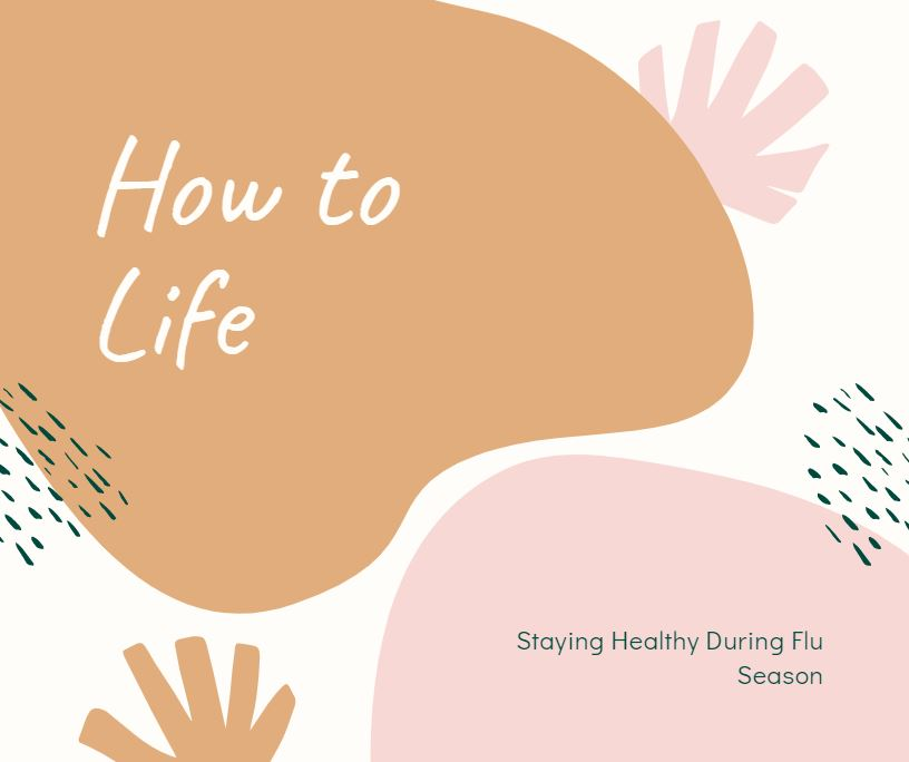 How+to+Life%3A+Staying+Healthy+During+Sick+Season