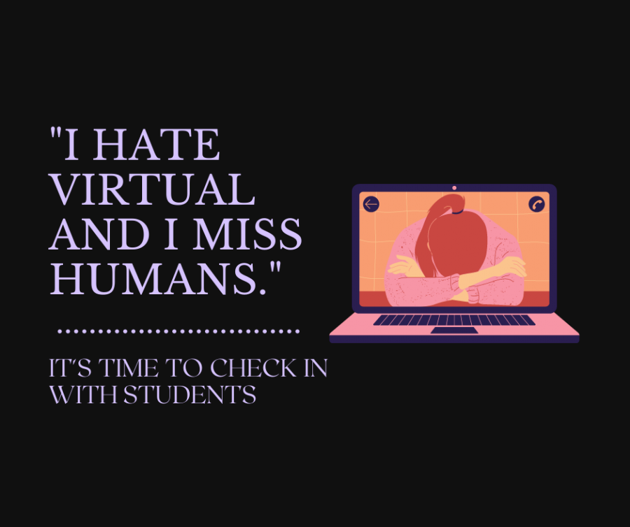 Virtual students are struggling, it is time to check in with us.
