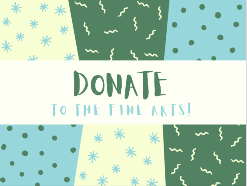 The Arts department uses donations for supplies and performances.